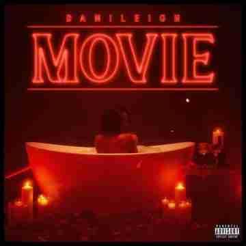 DaniLeigh – MOVIE Lyrics and Tracklist